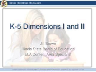 K-5 Dimensions I and II