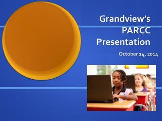 Grandview's  PARCC Presentation