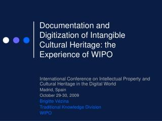 Documentation and Digitization of Intangible Cultural Heritage: the Experience of WIPO