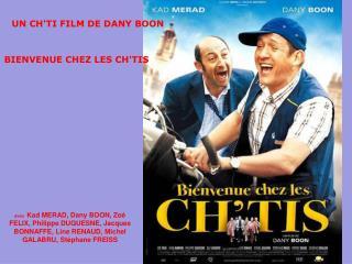 UN CH'TI FILM DE DANY BOON