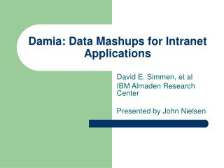 Damia: Data Mashups for Intranet Applications