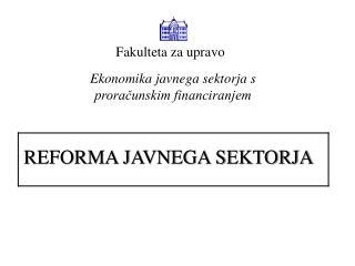 REFORMA JAVNEGA SEKTORJA