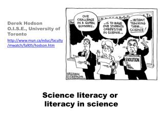Science literacy or  literacy in science