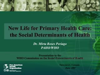 New Life for Primary Health Care: the Social Determinants of Health