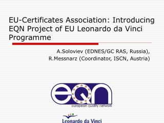 EU-Certificates Association: Introducing EQN Project of EU Leonardo da Vinci Programme