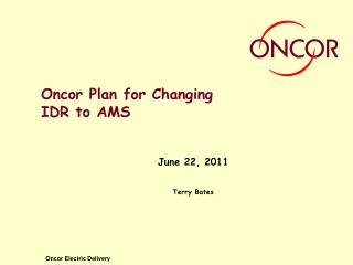 Oncor Plan for Changing IDR to AMS