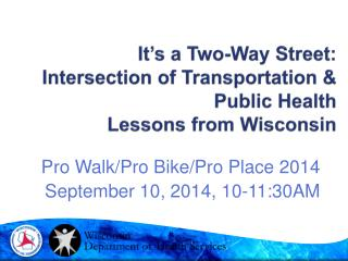 It's a Two-Way Street:  Intersection of Transportation & Public Health Lessons from Wisconsin