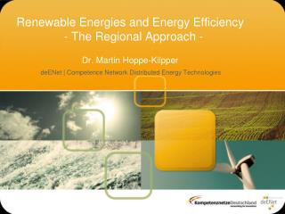Renewable Energies  and  Energy  Efficiency   - The Regional Approach - Dr. Martin Hoppe-Kilpper