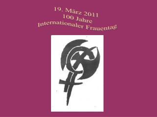 19. März 2011  100 Jahre Internationaler Frauentag