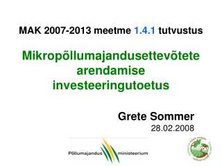 MAK 2007-2013 meetme 1.4.1  tutvustus Mikropõllumajandusettevõtete arendamise investeeringutoetus