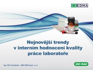 Nejnovější trendy v interním hodnocení kvality práce laboratoře