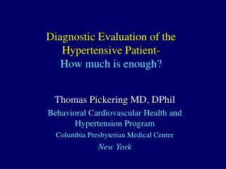 Diagnostic Evaluation of the Hypertensive Patient-                        How much is enough