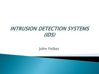 INTRUSION DETECTION SYSTEMS IDS