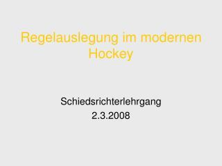 Regelauslegung im modernen Hockey