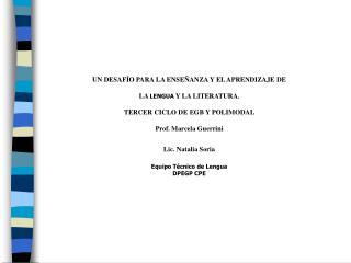 UN DESAFÍO PARA LA ENSEÑANZA Y EL APRENDIZAJE DE LA  LENGUA  Y LA LITERATURA.