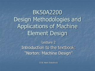 BK50A2200  Design Methodologies and Applications of Machine Element Design