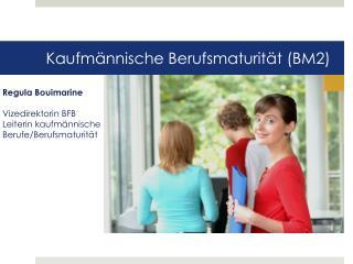 Kaufmännische Berufsmaturität (BM2)