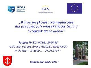 """""""Kursy językowe i komputerowe  dla pracujących mieszkańców Gminy Grodzisk Mazowiecki"""""""
