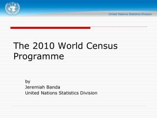 The 2010 World Census Programme