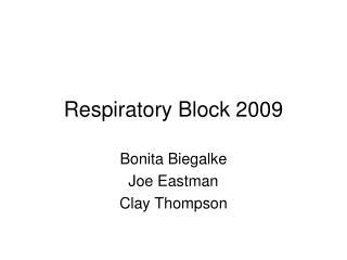 Respiratory Block 2009