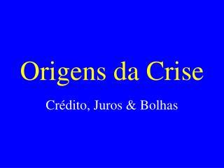 Origens da Crise