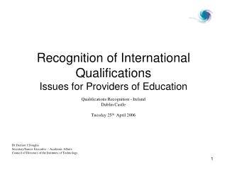 Recognition of International Qualifications  Issues for Providers of Education