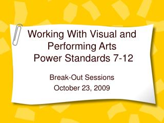Working With Visual and Performing Arts  Power Standards 7-12