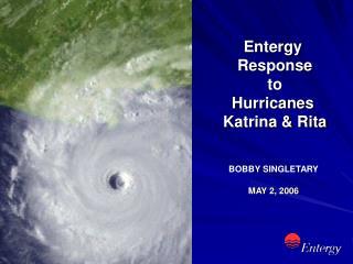 Entergy  Response   to  Hurricanes  Katrina & Rita