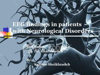 EEG findings in patients with Neurological Disorders