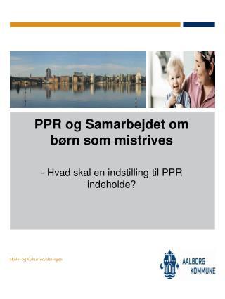 PPR og Samarbejdet om børn som mistrives