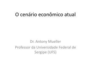 O cenário econômico atual