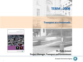 Dr. Peder Jensen Project Manager, Transport and Environment