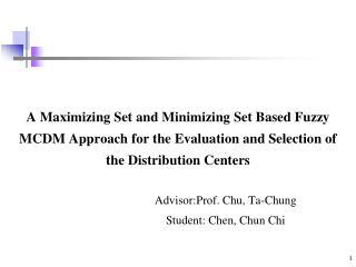 Advisor:Prof. Chu, Ta-Chung Student: Chen, Chun Chi
