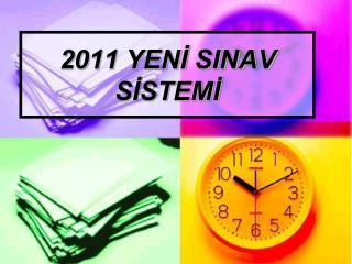 2011 YENİ SINAV SİSTEMİ