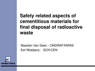Safety related aspects of cementitious materials for final disposal of radioactive waste