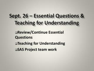 Sept. 26 – Essential Questions & Teaching for Understanding