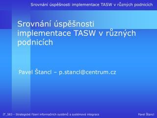 Srovnání úspěšnosti implementace TASW v různých podnicích
