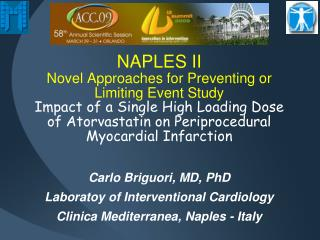 NAPLES II  Novel Approaches for Preventing or Limiting Event Study Impact of a Single High Loading Dose of Atorvastatin
