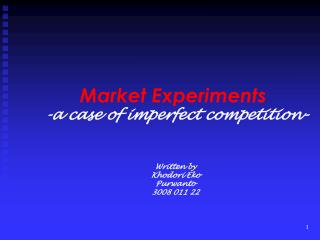 Market Experiments  -a case of imperfect competition-