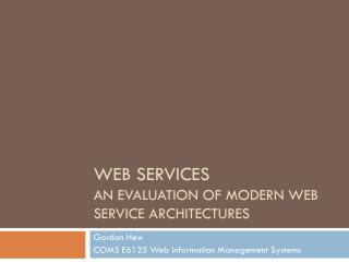 Web Services An Evaluation of Modern Web Service Architectures