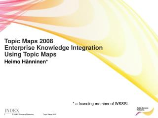 Topic Maps 2008 Enterprise Knowledge Integration  Using Topic Maps
