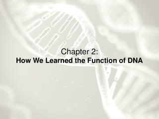 Chapter 2: How We Learned the Function of DNA