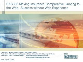 EAS305 Moving Insurance Comparative Quoting to the Web--Success without Web Experience