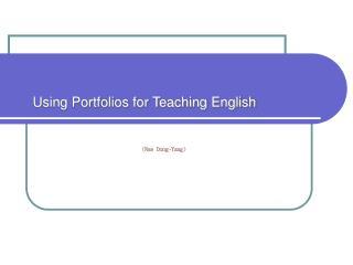 Using Portfolios for Teaching English