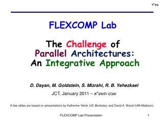 FLEXCOMP Lab The Challenge of Parallel Architectures: An Integrative Approach