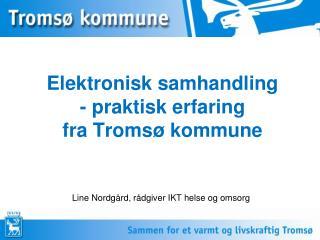 Elektronisk samhandling  - praktisk erfaring  fra Tromsø kommune