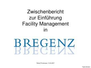 Zwischenbericht zur Einführung  Facility Management in