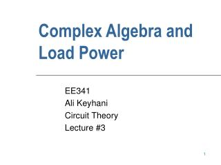 Complex Algebra and Load Power