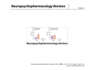 Neuropsychopharmacology Reviews  (2012)  38 , <#/>111<#/><epn>123<#/>; doi:10.1038/npp.2012.149