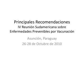 Principales Recomendaciones IV Reunión Sudamericana sobre Enfermedades Prevenibles por Vacunación